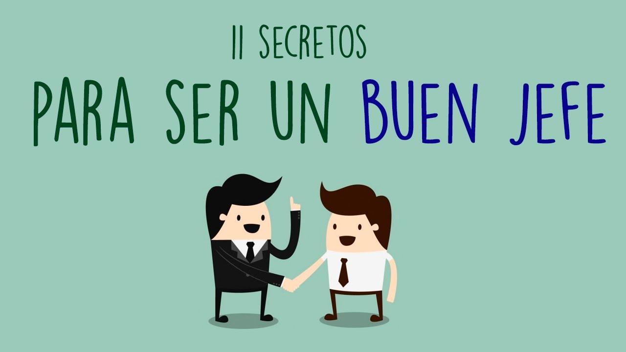 11 secretos para ser un buen jefe quieres aprender cómo serlo
