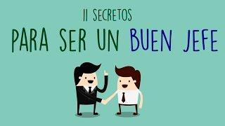 11 Secretos para ser un Buen Jefe // ¿Quieres aprender cómo serlo?