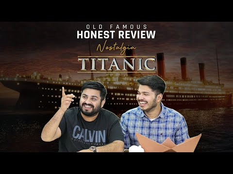 MensXP | Honest Review Nostalgia | Titanic