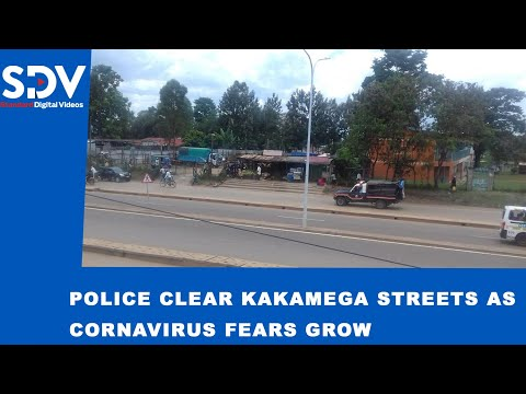 Panic ensues in Kakamega town as police try to clear the streets over Coronavirus fears