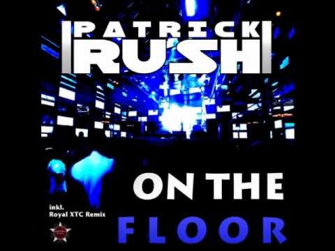 Patrick Rush  On The Floor