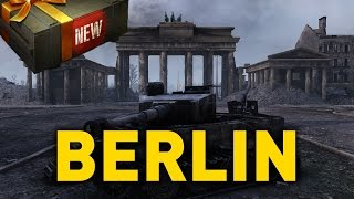 World of Tanks || NEW MAP - BERLIN!