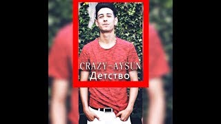 CRAZY-AYSUN - Detstvo (COVER)
