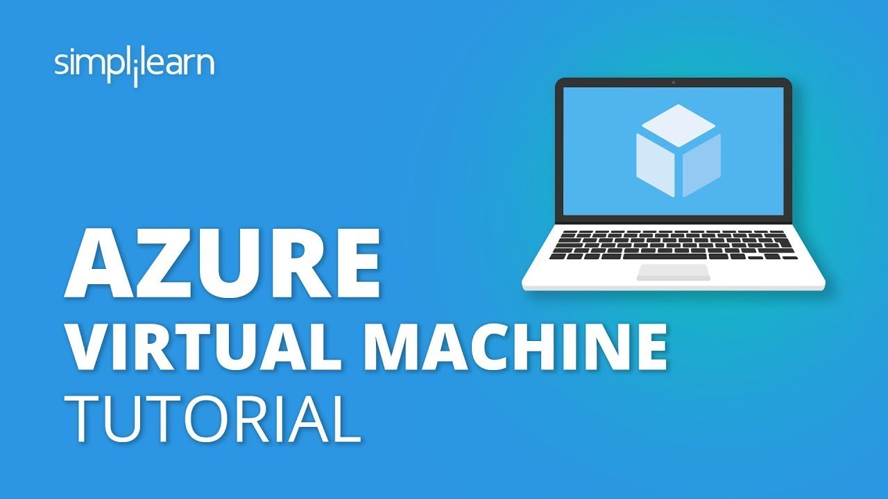 Azure Virtual Machine Tutorial   Creating A Virtual Machine In Azure   Azure Training   Simplilearn