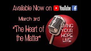 3-3-21 - The Heart of the Matter  - Joe Olsson