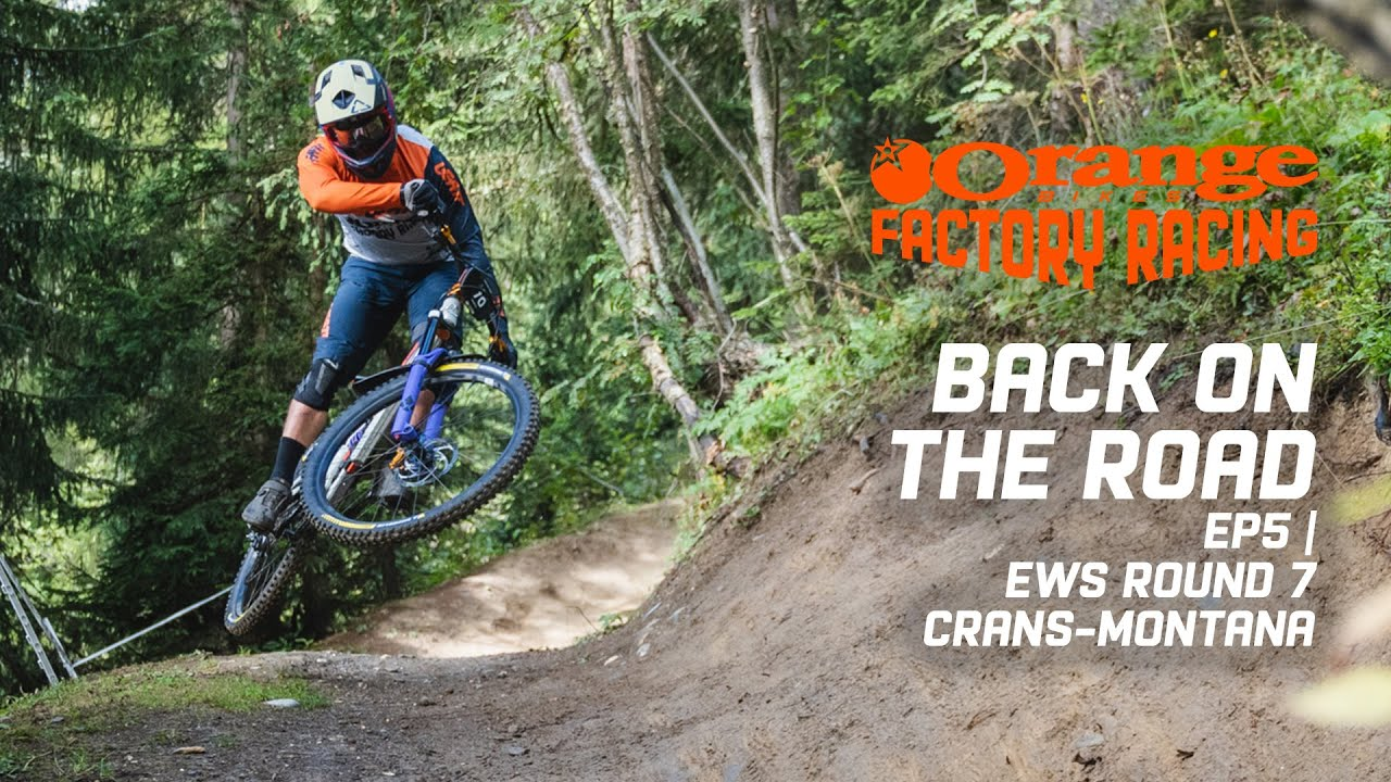 Video: Behind the Scenes at EWS Crans Montana with Orange Factory Racing