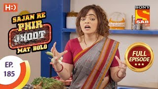 Sajan Re Phir Jhoot Mat Bolo - Ep 185 - Full Episode - 7th February, 2018