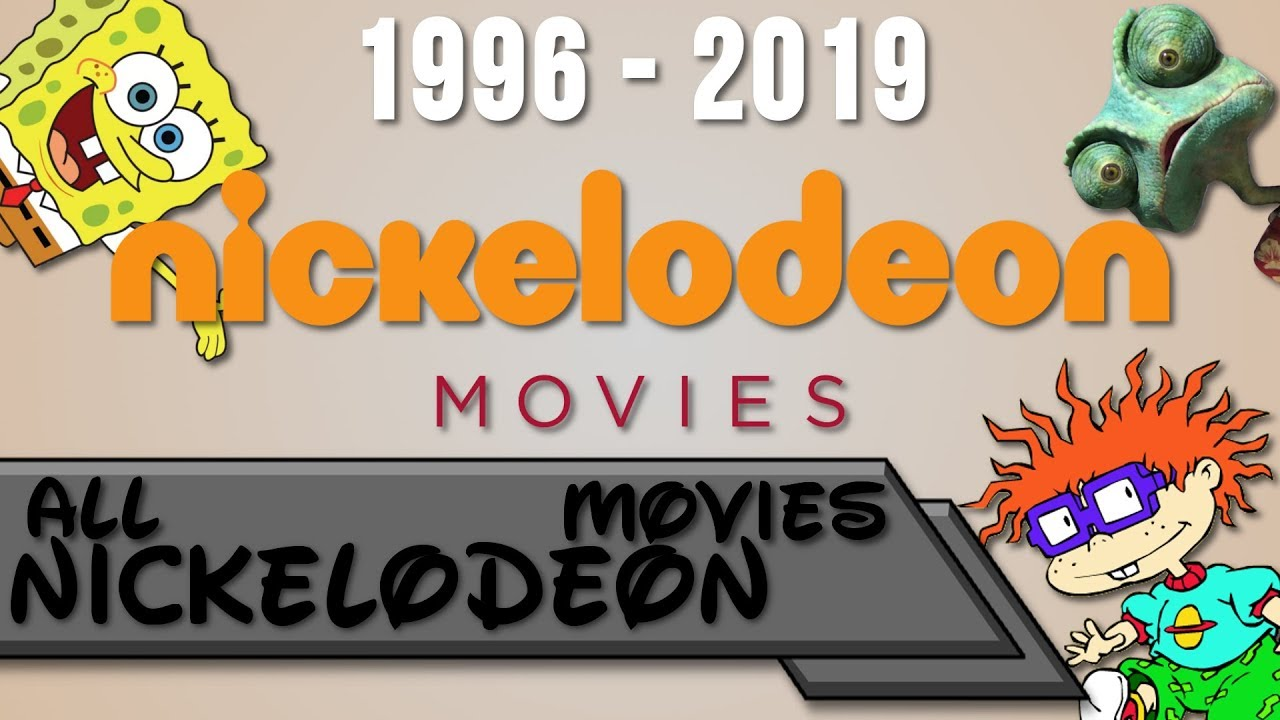 All Nickelodeon Movies 1996-2019
