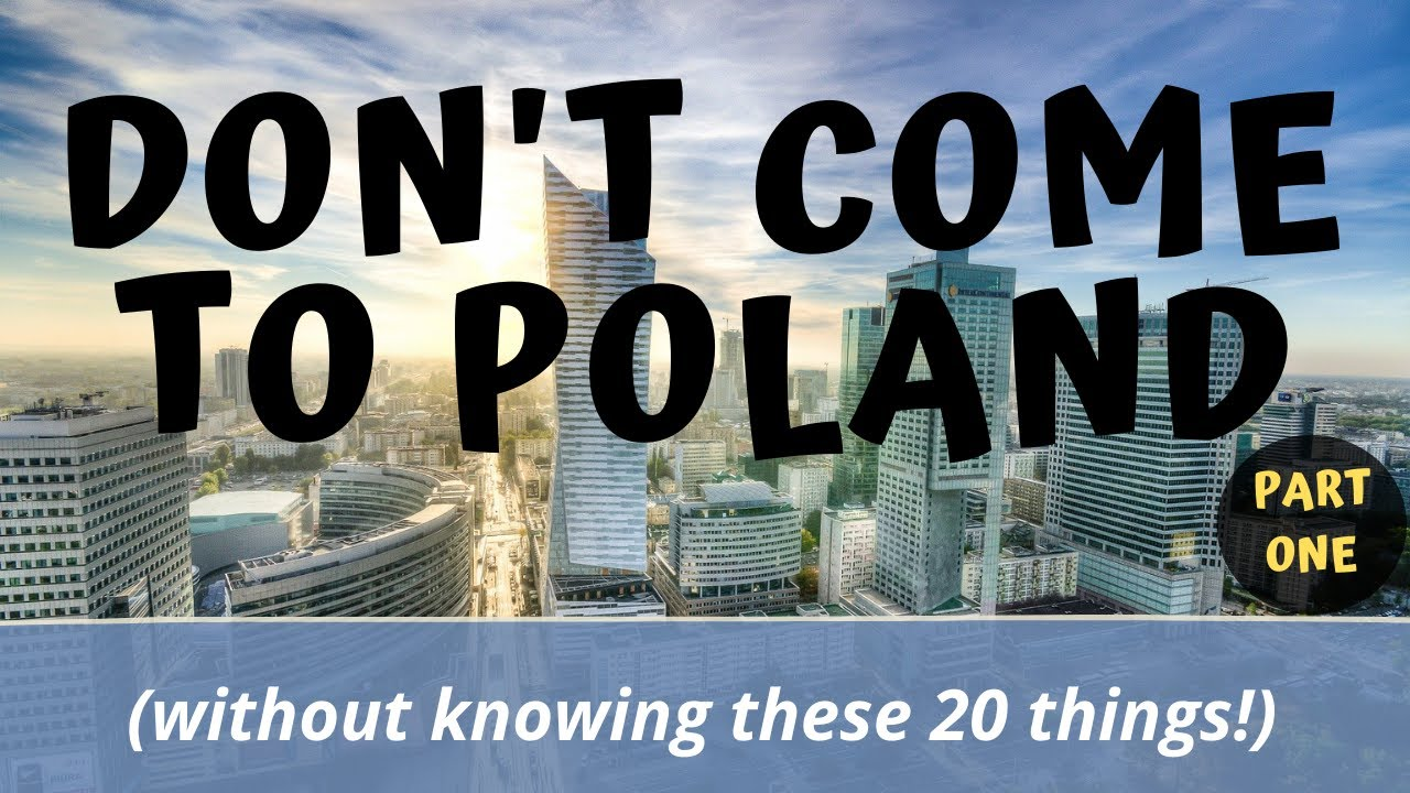Don't Come to Poland (without knowing these 20 things) : Part One