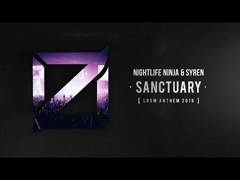 Nightlife Ninja & Syren - Sanctuary (LGSM Anthem 2018)