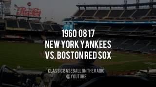 1960 08 17 New York Yankees vs Boston Red Sox Complete Radio Broadcast