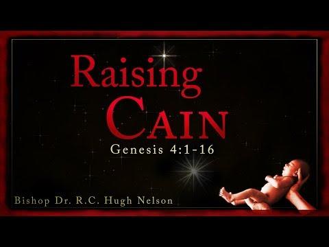 Raising Cain - Bishop Dr. R.C. Hugh Nelson
