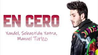 En Cero - Yandel, Sebastian Yatra, Manuel Turizo (Letra - Ly...