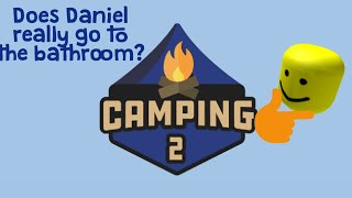 Does Daniel really go to the bathroom? / ROBLOX Camping 2
