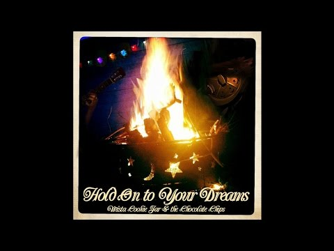 Hold On to Your Dreams - Mista Cookie Jar & the Chocolate Chips [mp3]