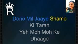 Moh Moh Ke Dhaage - Karaoke