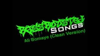 Ali Bomaye (Clean Version) Bass Boosted