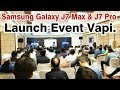 Samsung Galaxy J7 Pro & J7 Max Launch event Vapi Gujarat 2017.
