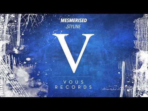 Styline - Mesmerised (Original Mix)