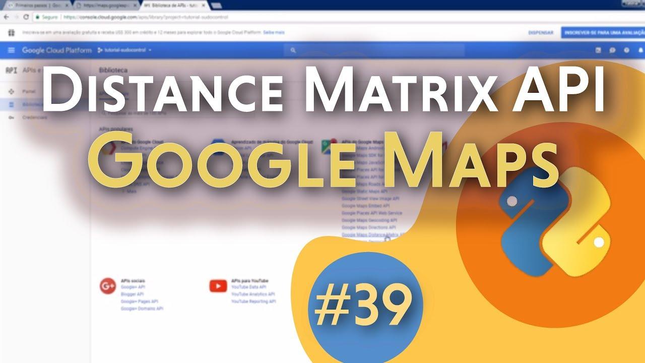39 Google Maps Distance Matrix Api Youtube