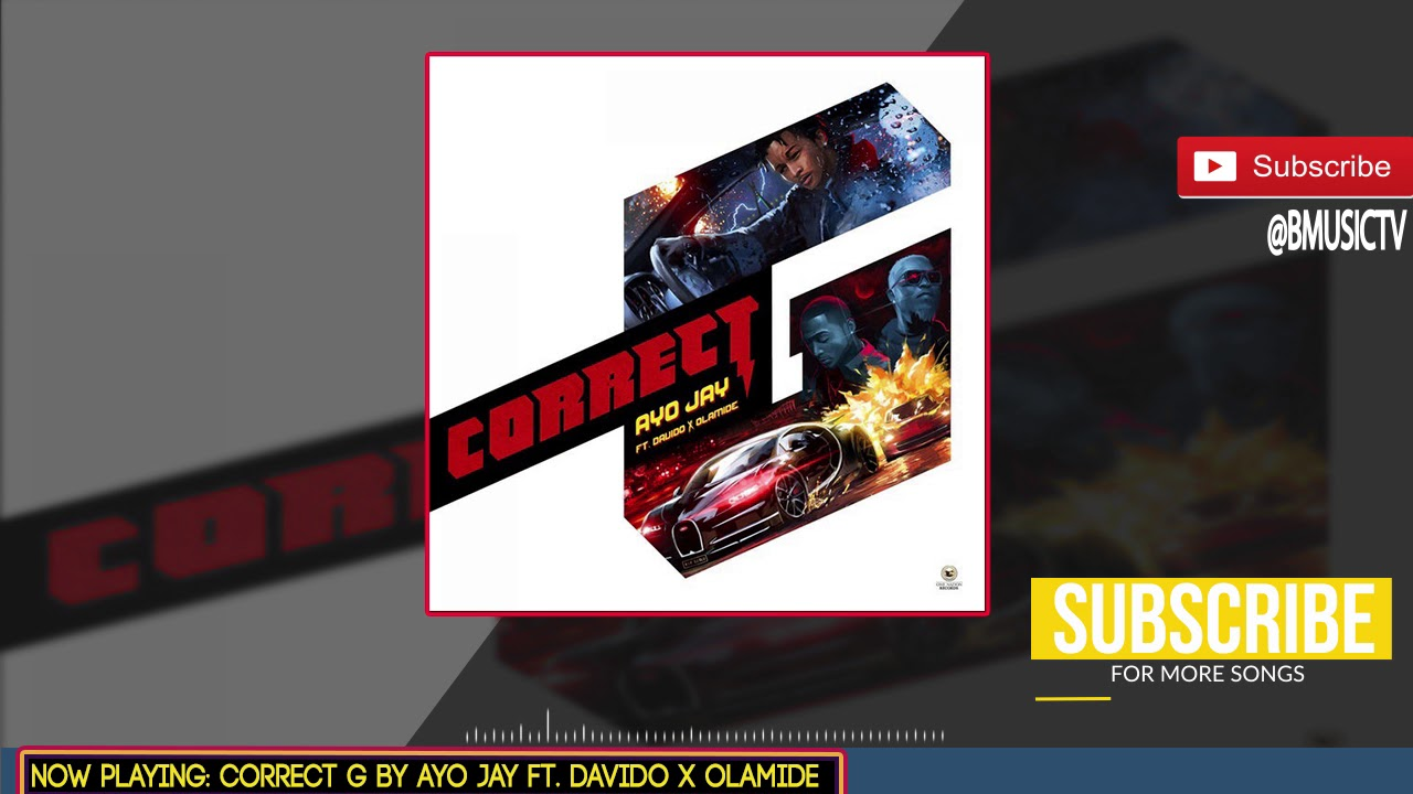 Ayo Jay - Correct G Ft  Davido x Olamide (OFFICIAL AUDIO 2017)