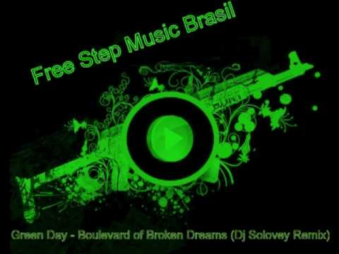 Green Day - Boulevard of Broken Dreams (Dj Solovey Remix) - Free Step Music Brasil (OFICIAL)