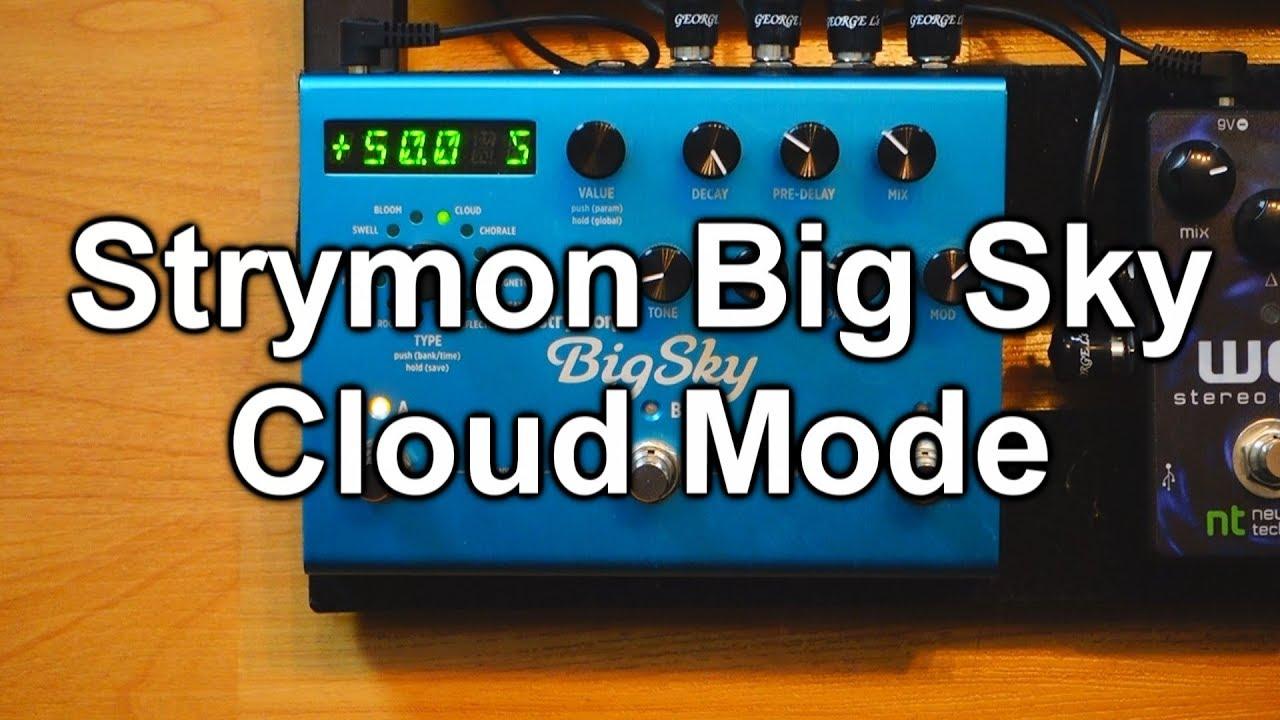 strymon big sky my favorite cloud mode setting big warm wash youtube. Black Bedroom Furniture Sets. Home Design Ideas