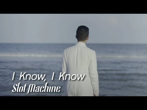 Slot Machine - I Know, I Know [Official Music Video]