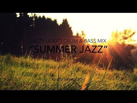 """""""Summer Jazz"""" ~ Jazzy Liquid Drum & Bass Mix"""