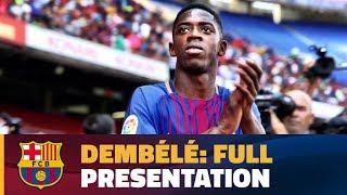 #DembeleDay - Complete presentation of Ousmane Dembélé