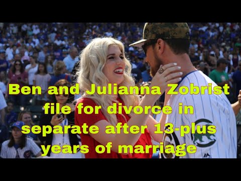 Ben and Julianna Zobrist file for divorce in separate after 13 plus years of marriage