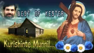 Kurishinte Munnil | Kester songs | Best of Kester