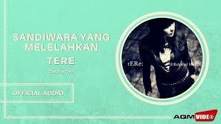 Tere - Sandiwara Yang Melelahkan | Official Audio