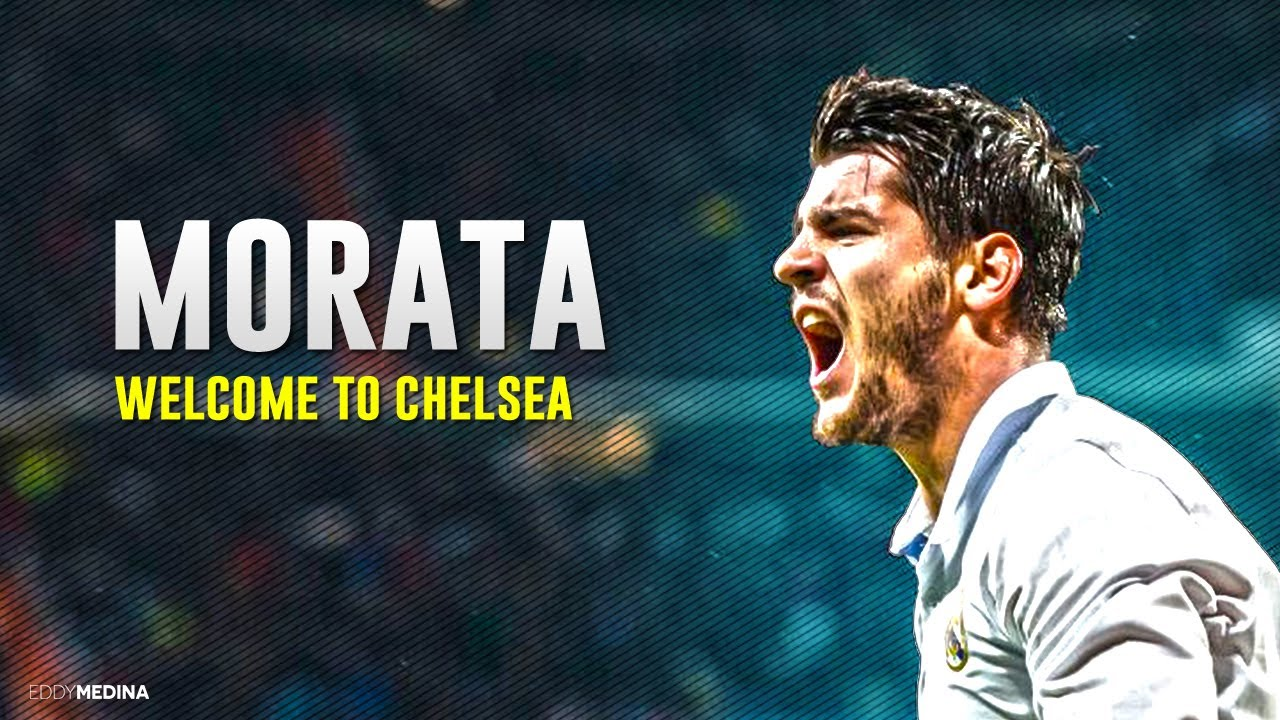 Alvaro Morata • Welcome To Chelsea