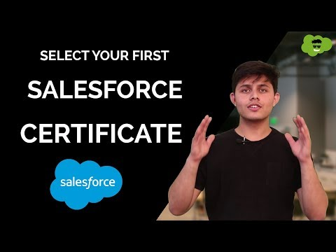 Which Salesforce Certification You Should Target As Your First Certificate?