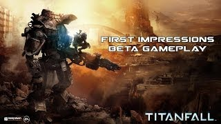 Titanfall BETA : First Impressions : PC Gameplay with Commentary