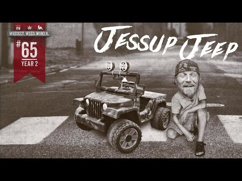 (#65) Barbie Jeep Makeover WHISKEY. WEED. WOMEN. with Steve Jessup