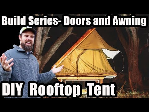 Rooftop Tent Build series - Installing doors and Awning