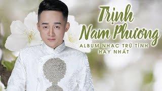 Album Hoa Nở Về Đêm - Trịnh Nam Phương - Những Ca Khúc Hay Nhất của Trịnh Nam Phương