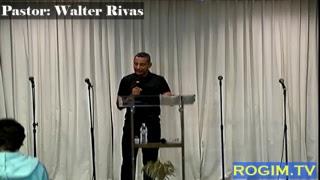 Pastor: Walter Rivas | Dios esta contigo
