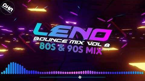leno  bounce mix vol 8  80s  90s mix
