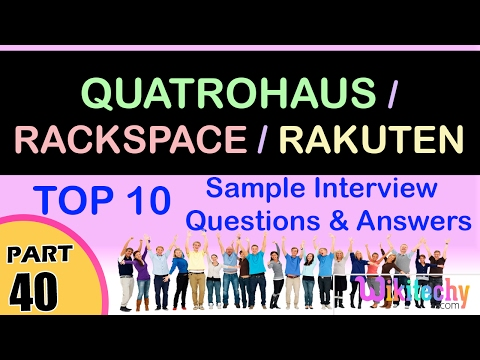 quatrohaus | rackspace | rakuten top most interview questions and answers