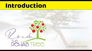 Ronda The Rehab Tree Introduction