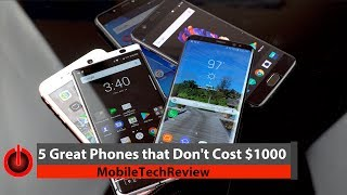 5 Great Phones that Don't Cost $1,000 - More Affordable Yet Classy Alternatives