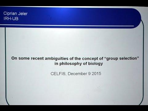 """2015 12 09   Ciprian Jeler   """"Group selection"""" in philosophy of biology   Facultatea de Filosofie"""