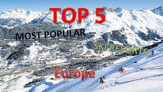 Ski Resorts - TOP 5 most popular ski resorts in Europe