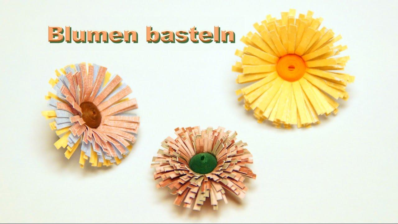 Blumen Basteln Mit Papier Quilling Blumen Youtube