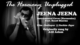 JEENA JEENA - Instrumental (Harmonica) Ft. Basab Sharma || Atif Aslam || Sachin - Jigar || Badlapur
