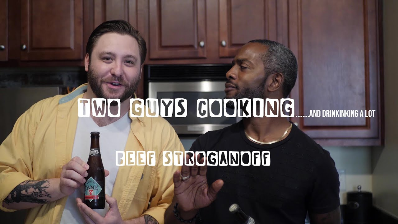 Two Guys Cooking| Beef Stroganoff