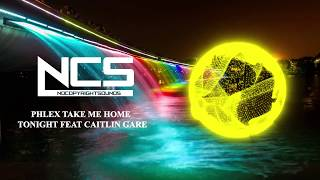NCS - Phlex - Take Me Home Tonight (feat. Caitlin Gare)